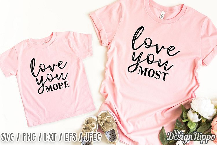 Download Love You More Love Your Most SVG, Mommy & Me PNG Cut Files