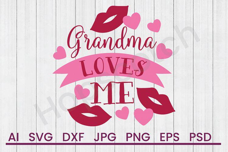 Download Kisses SVG, Grandma Loves Me SVG, DXF File, Cuttatable File