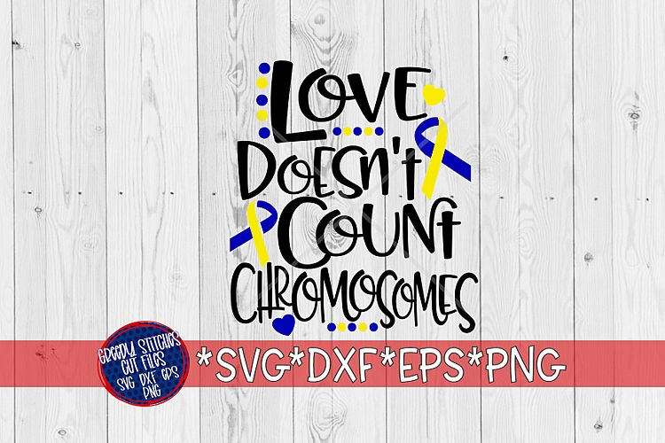 Download Down Syndrome Awareness Love Doesn't Count Chromosomes Cut F