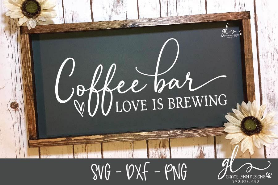 Download Coffee Bar Love Is Brewing - SVG Cut File