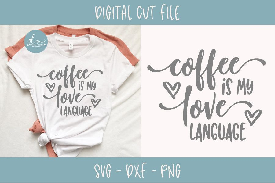Download Coffee Is My Love Language - SVG Cut File