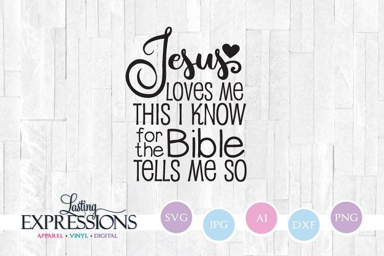 Download Jesus Loves Me Bible Tells Me So // SVG Design Quote ...