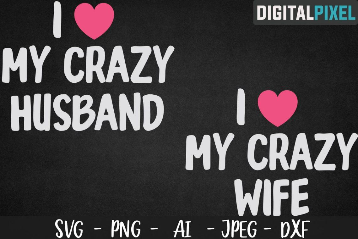 Download I Love My Crazy Husband / Wife SVG PNG DXF Crafters SVG ...