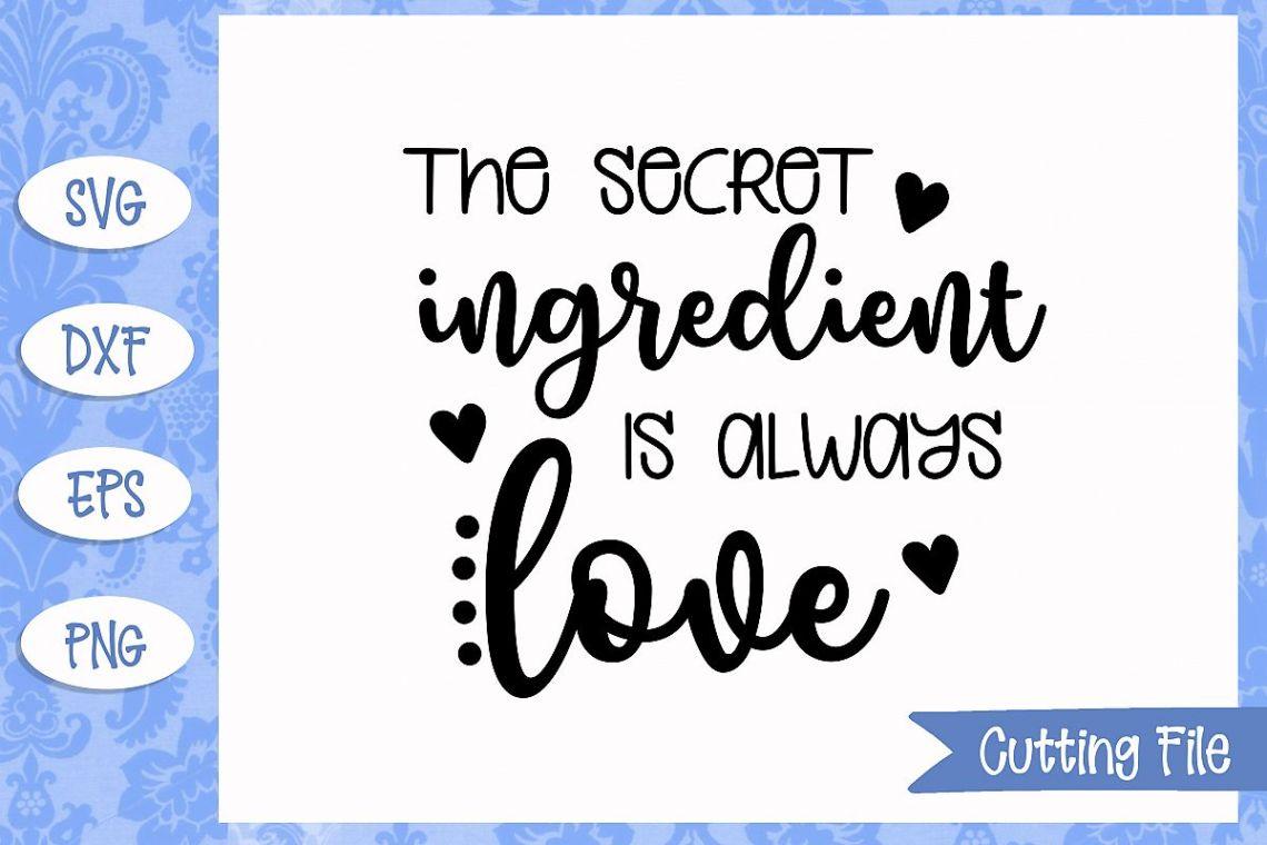 Download The secret ingredient is always love SVG File