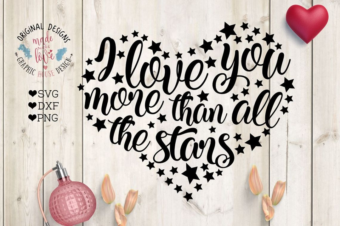 Download Love You More than All the Stars SVG, DXF, PNG (51728 ...