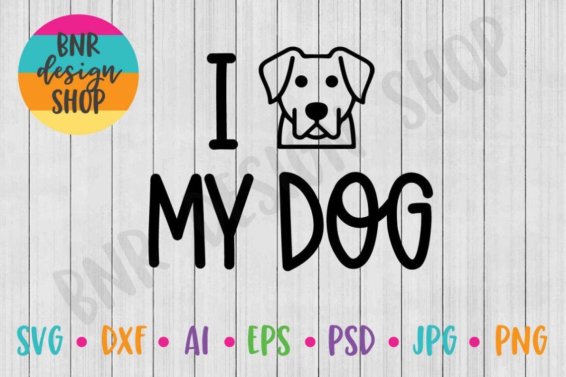 Download I Love My Dog SVG, Pet SVG, SVG, DXF