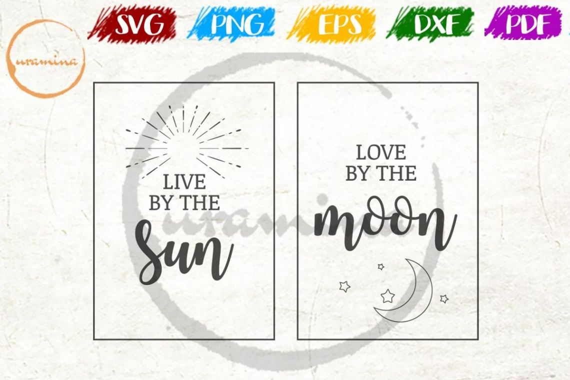 Download Live By The Sun Love By The Moon Bedroom Decor SVG PDF PNG ...