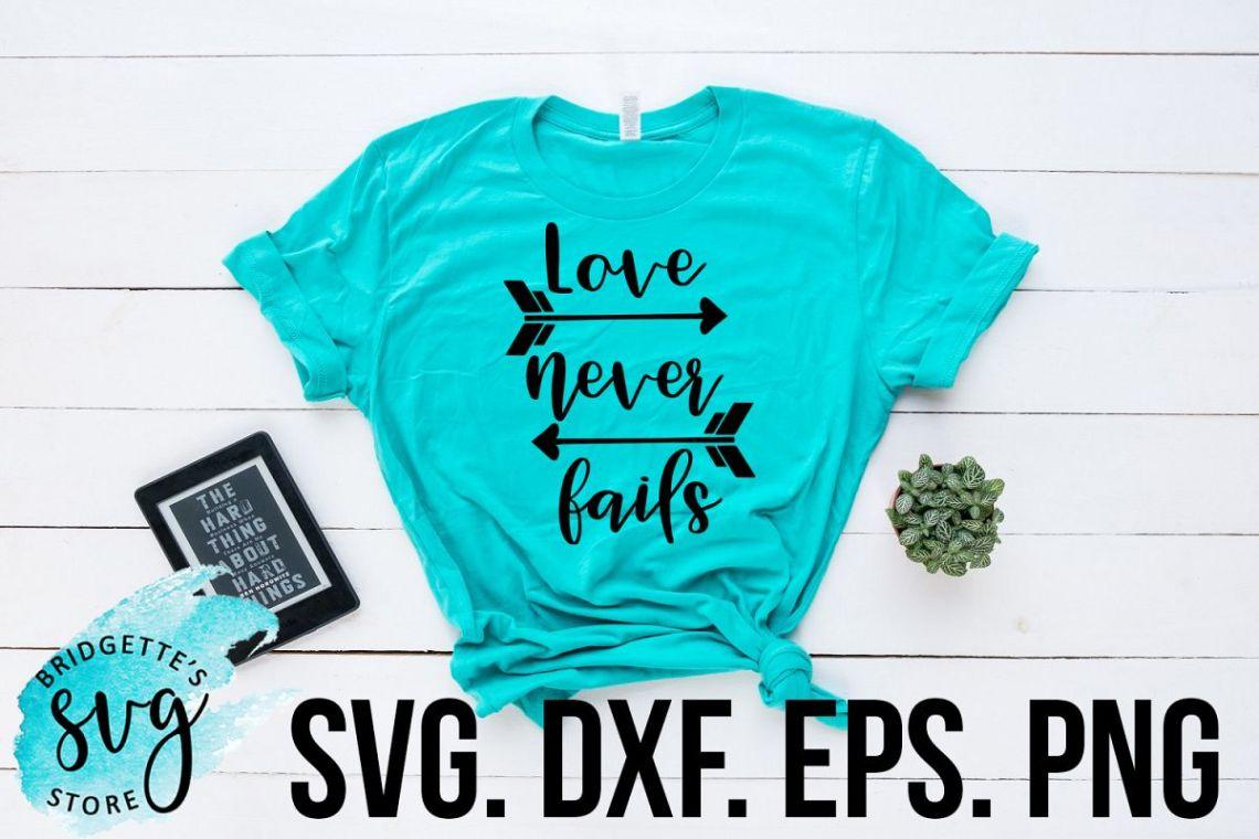 Download Love Never Fails SVG, DXF, PNG, EPS File (154067) | SVGs ...