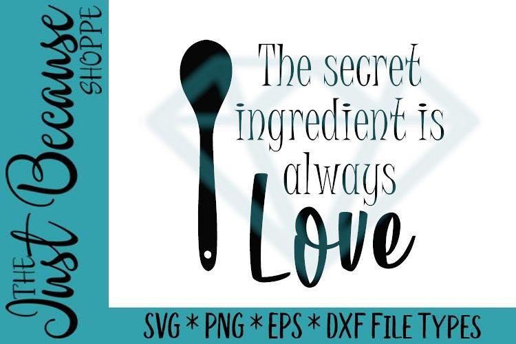 Download The Secret Ingredient is Always Love, SVG File - 0477