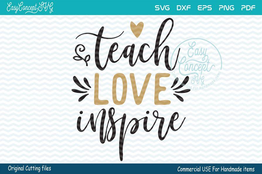 Download Teach Love Inspire SVG (114052) | SVGs | Design Bundles