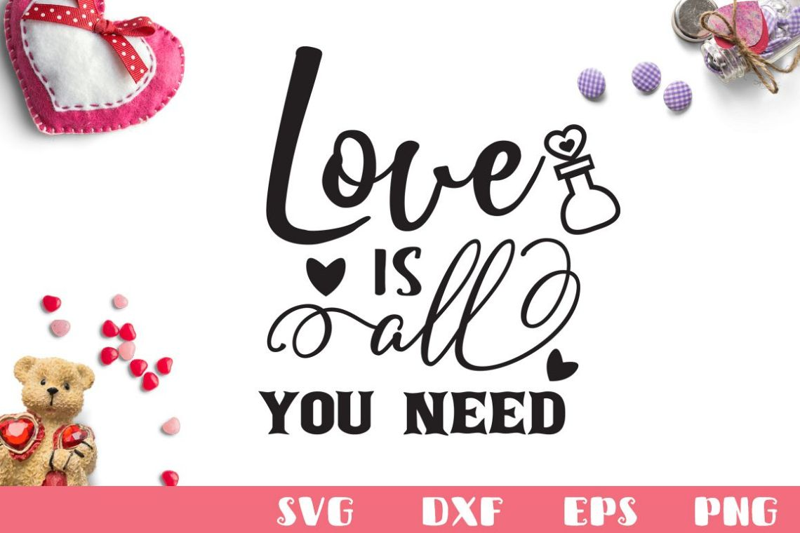 Download 最も人気のある Love Is All You Need Svg - さととめ