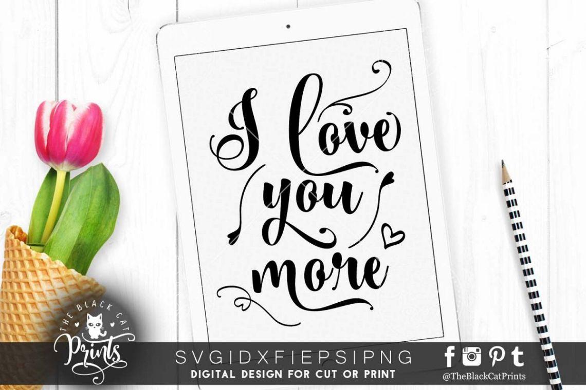 Download I love you more SVG EPS PNG DXF Valentines svg