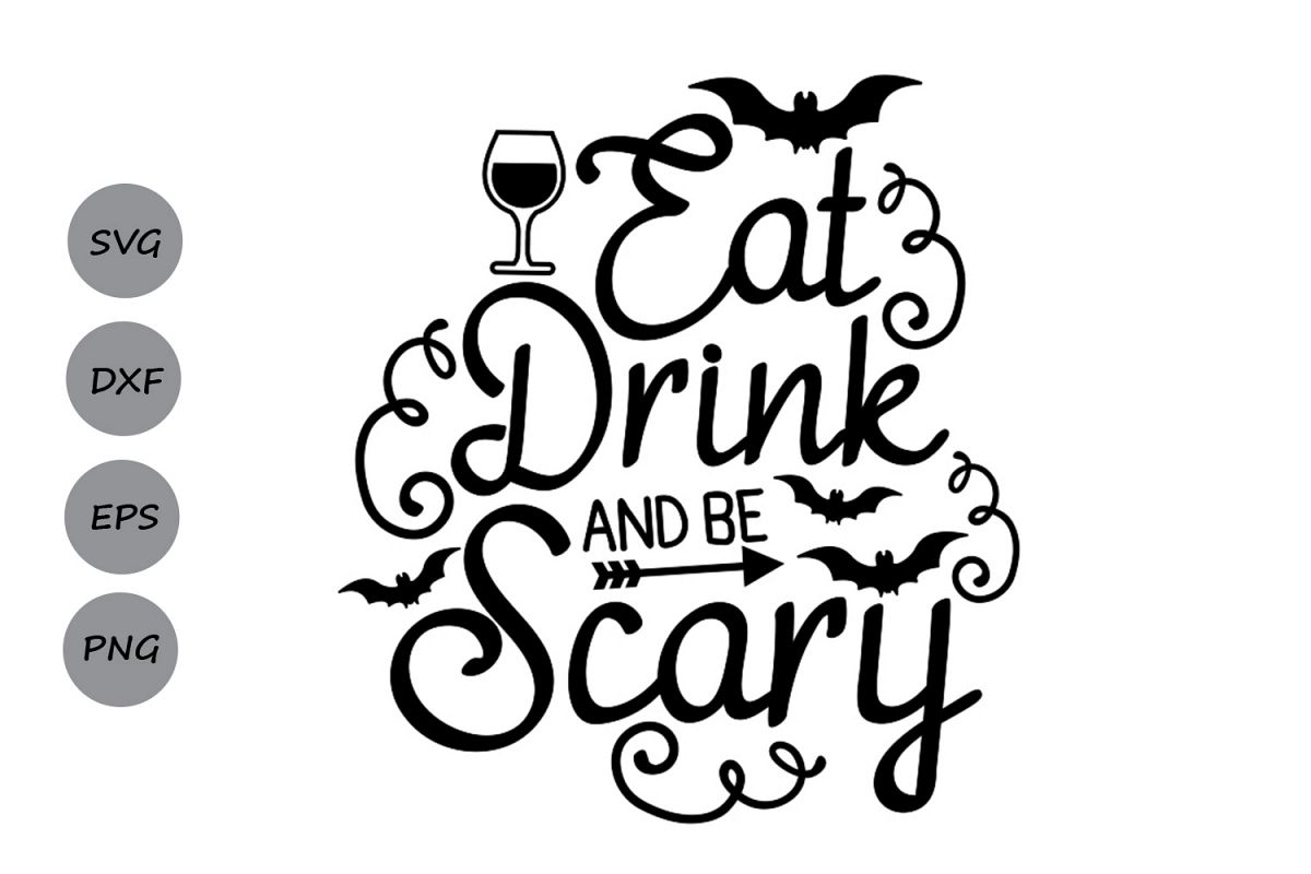 Eat Drink And Be Scary Svg Halloween Svg Spooky Svg Bat