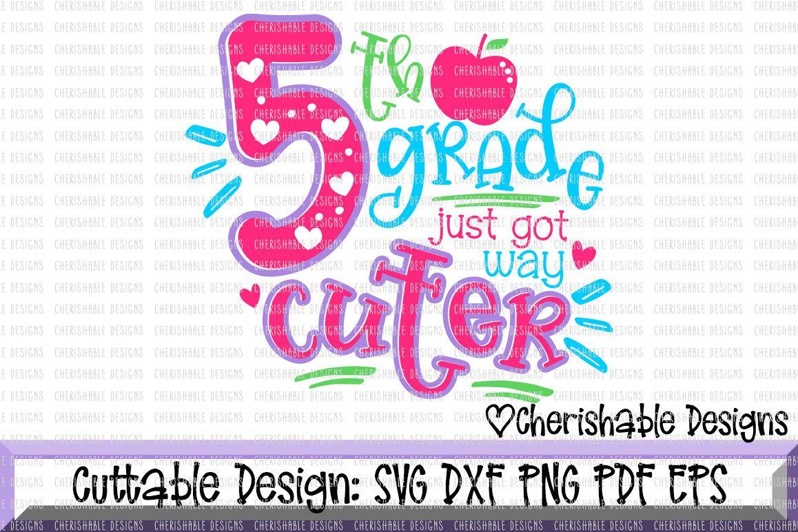 5th Grade Svg Fifth Grade Svg School Svg Back To School Svg Last Day Of School Svg Just Got