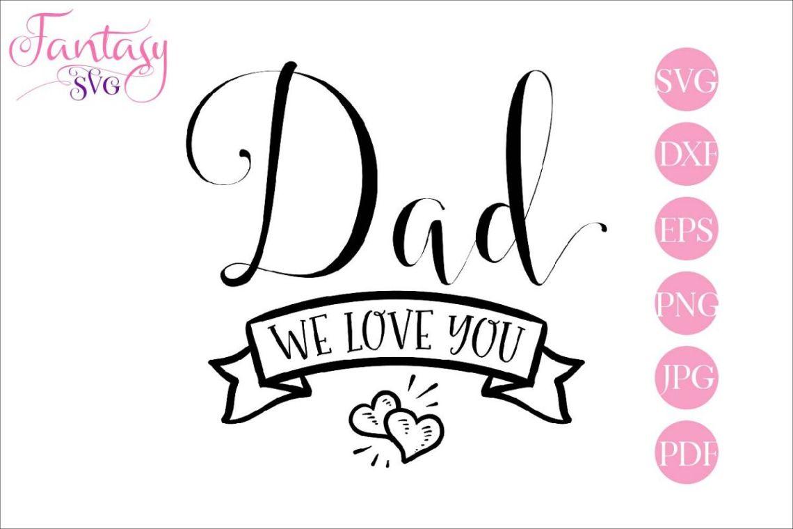 Download Dad we love you - svg cut file