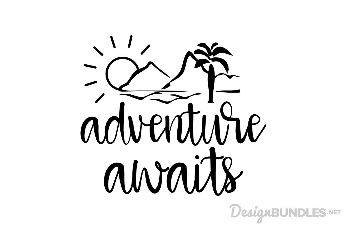 Adventure Awaits By Font Bundles Store