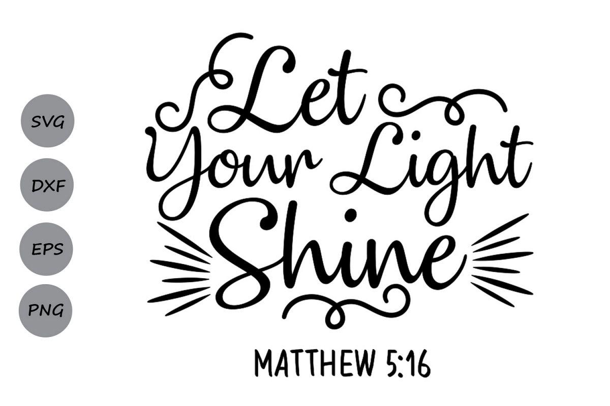 Let Your Light Shine Svg Bible Verse Svg Christian Svg