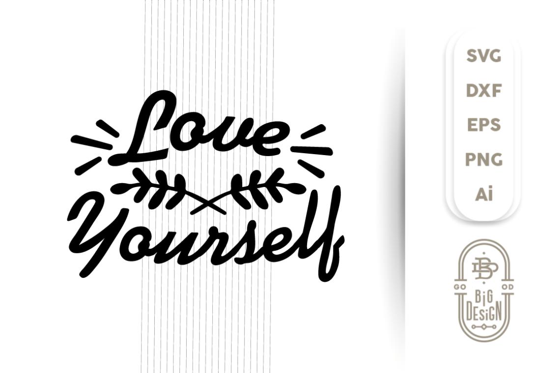 Download SVG Cut File - LOVE Yourself (154548)   SVGs   Design Bundles