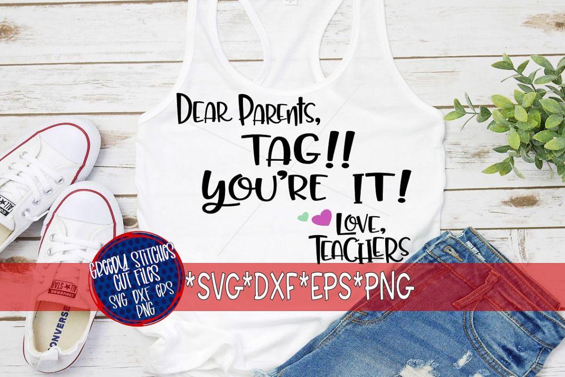 Download Teacher SVG | Dear Parents, Tag!! You're It! Love, Teacher ...
