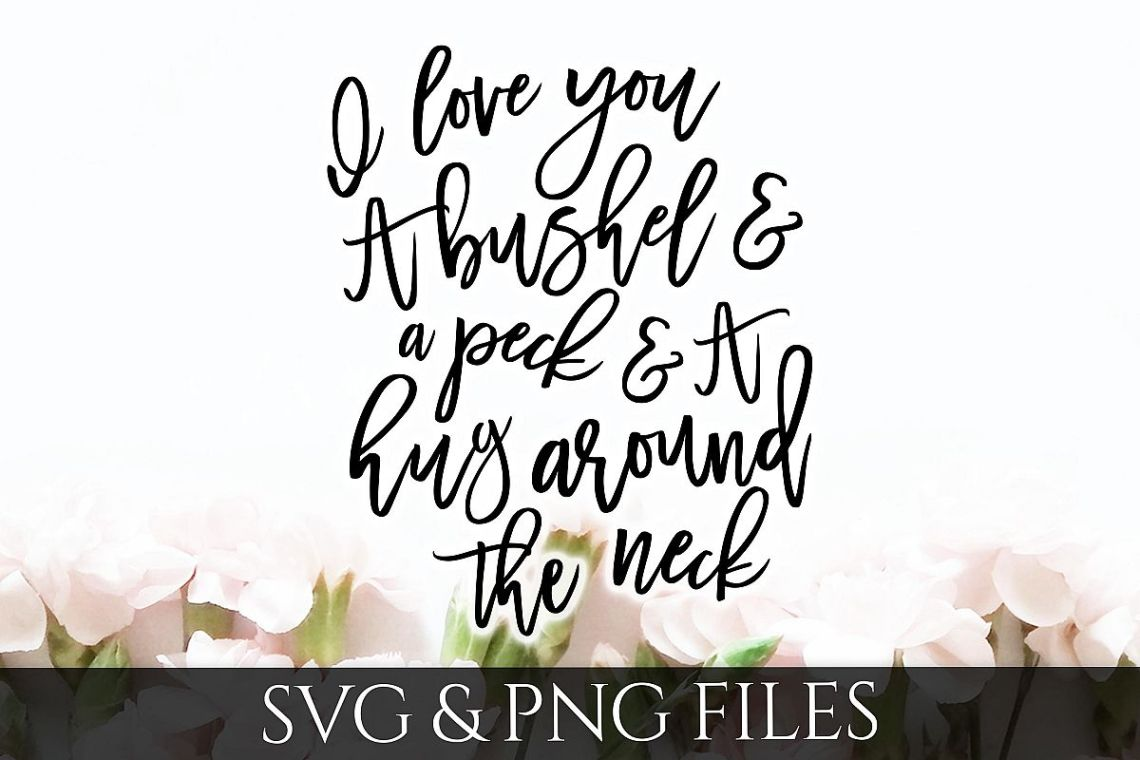 Download I love you a Bushel and a Peck SVG & PNG File