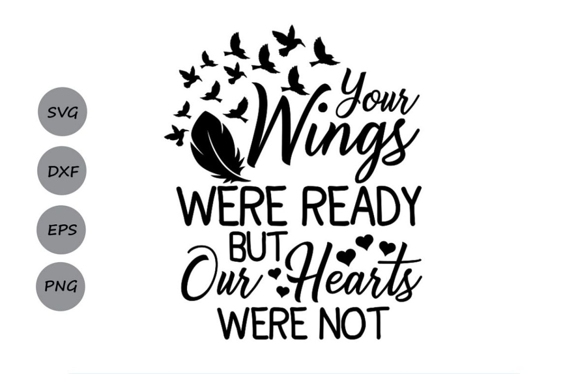 Download Your Wings Were Ready But My Heart Was Not svg, Heaven Svg.