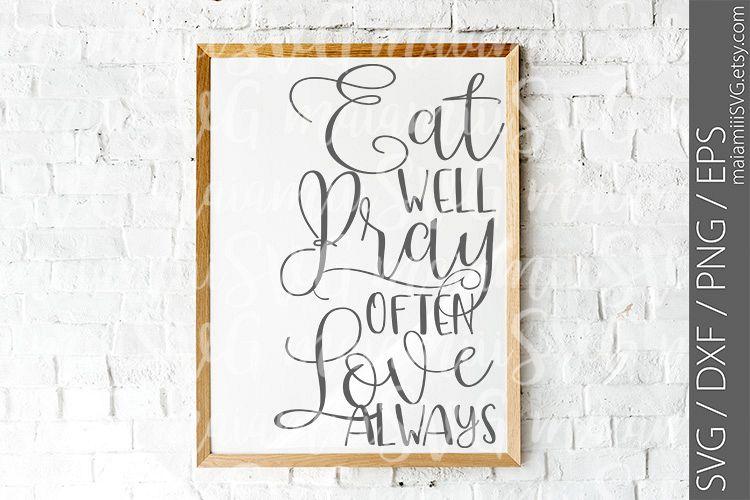 Download Eat Pray Love Svg Eat Well Pray Often Love Always Svg