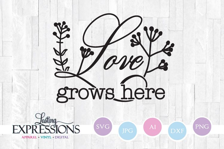 Download Love Grows Here // SVG Quote Design (210822) | SVGs ...