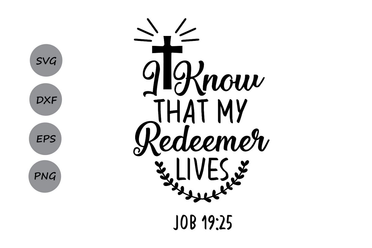 I Know That My Redeemer Lives Svg Easter Svg Christian