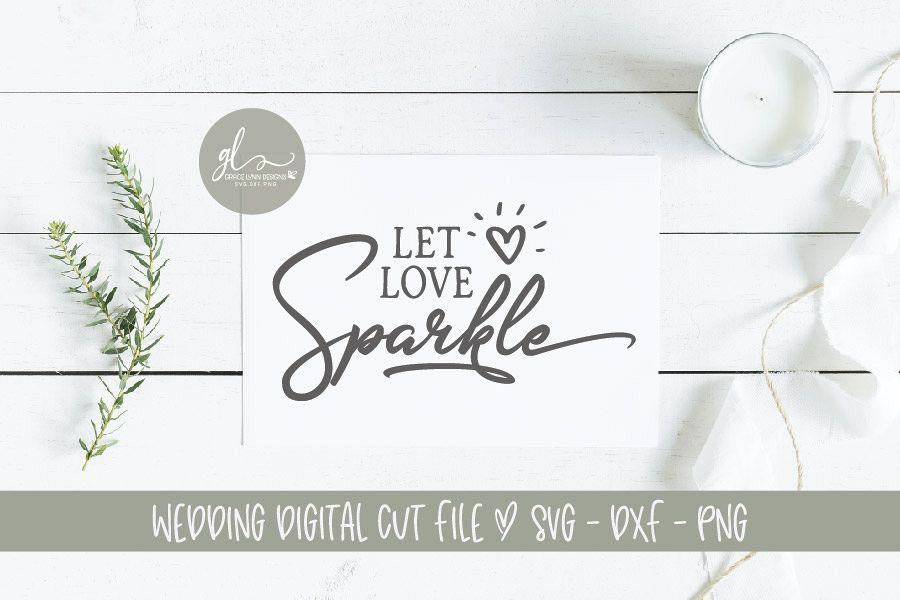Download Let Love Sparkle - Wedding Sign - SVG Cut File