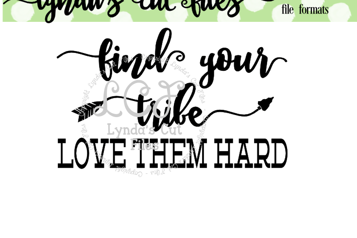Download Find your Tribe Love them Hard//Love SVG/EPS/DXF File