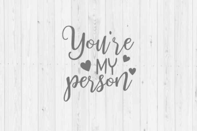Download You're my person, you're my person SVG, Silhouette, SVG ...