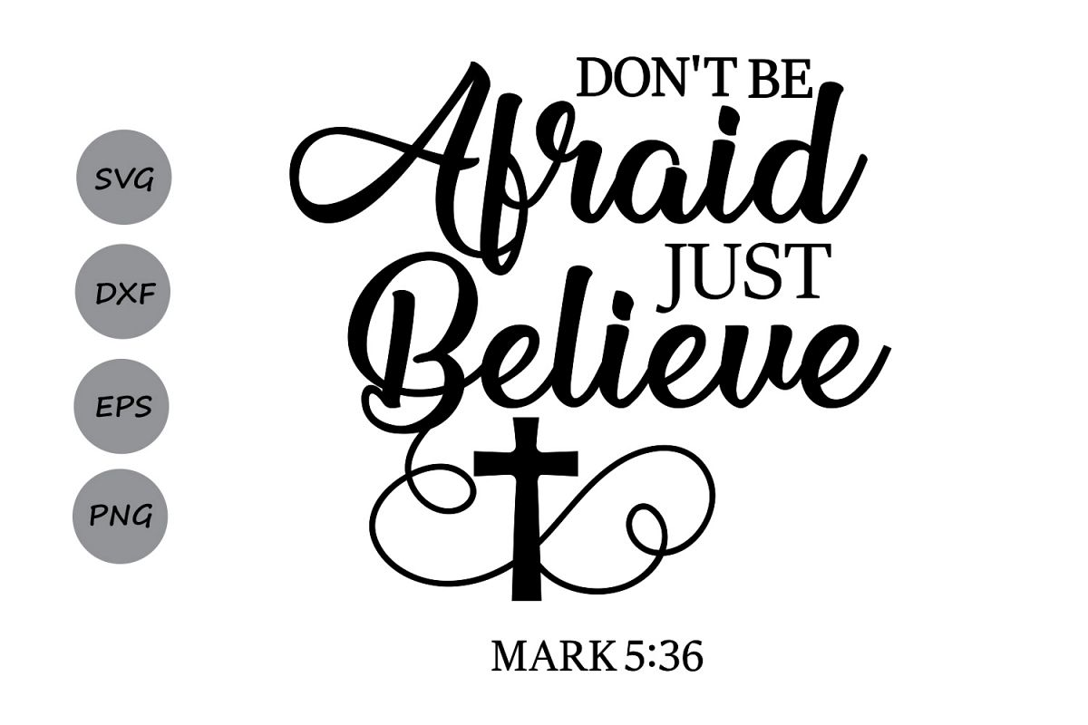 Don T Be Afraid Just Believe Svg Easter Svg Christian