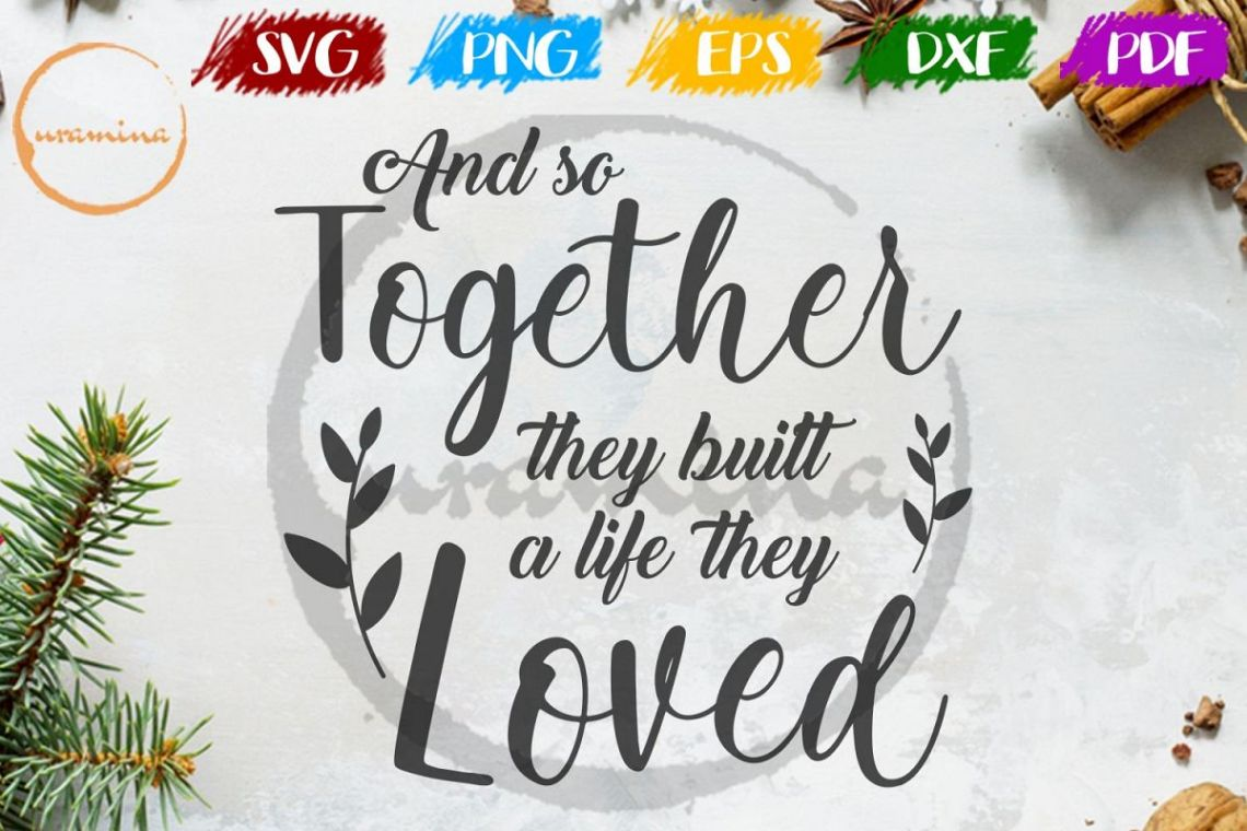 Download Together They Built A Life They Loved Wedding SVG PDF PNG ...