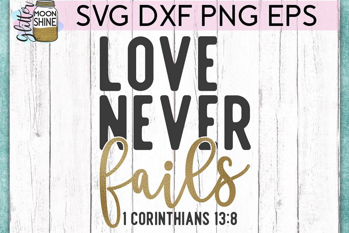 Download Love Never Fails SVG DXF PNG EPS Cutting Files