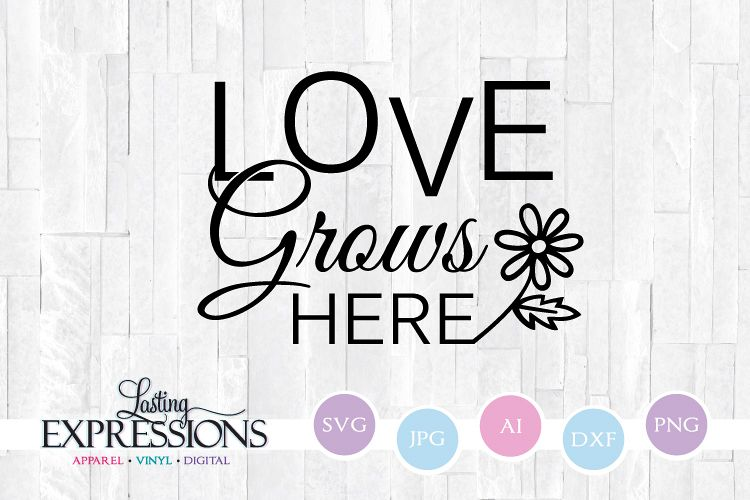 Download Love Grows Here Quote SVG