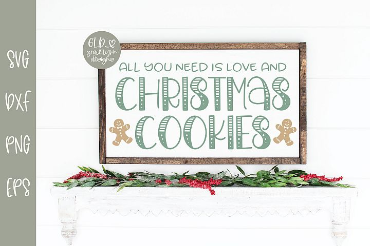 Download All You Need Is Love And Christmas Cookies - SVG (306213 ...