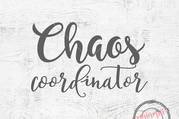 Download Chaos Coordinator SVG Cutting File Chaos SVG Mom Life SVG ...
