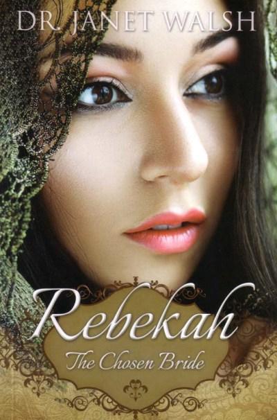 Rebekah:  The Chosen Bride