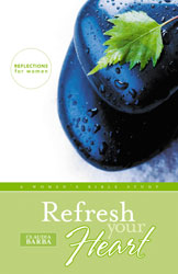 Refresh Your Heart - A Woman's Bible Study