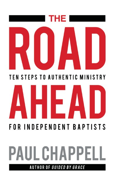 The Road Ahead:  Ten Steps To Authentic Ministry For Independent Baptist