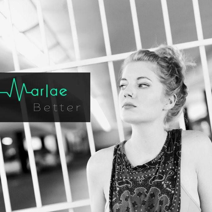 Marlae, Better