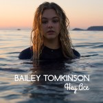 Bailey Tomkinson - Hey Ace