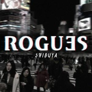 Rogues - Shibuya
