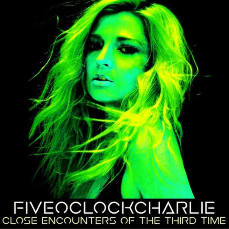 Fiveoclockcharlie - Close Encounters Of The Third Time
