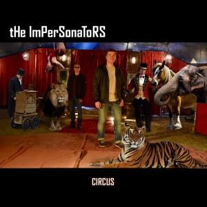 The Impersonators - Circus