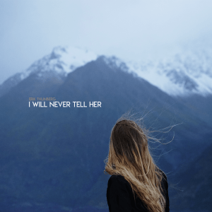 Erik Thunberg - I Will Never Tell Her