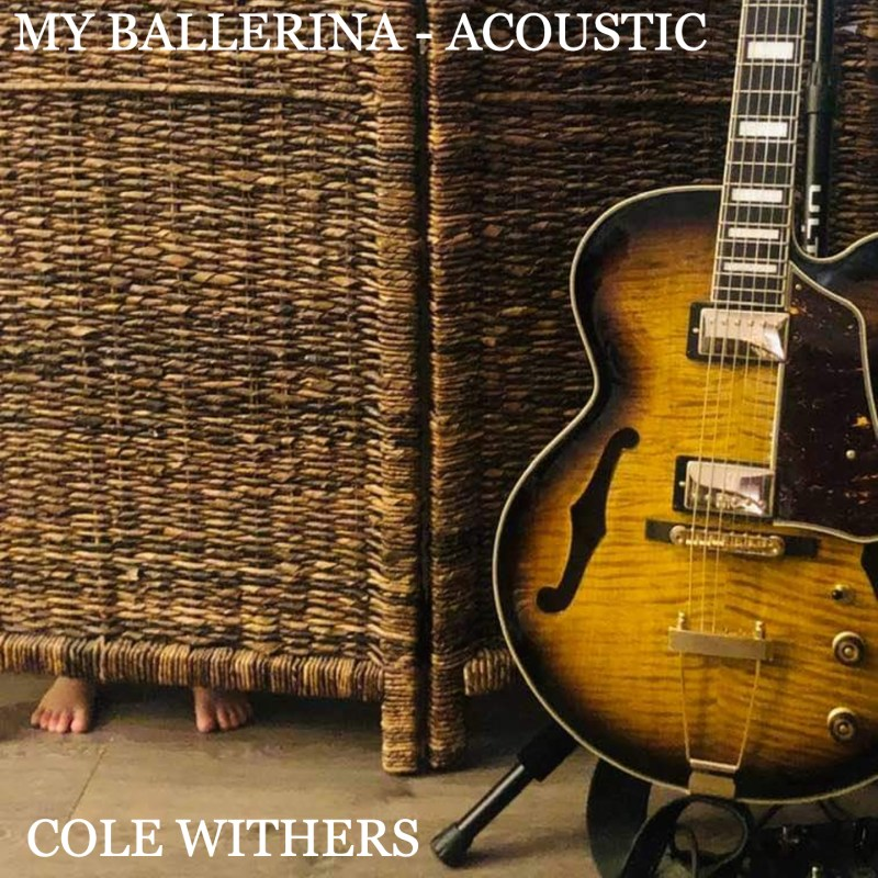Cole Withers - My Ballerina