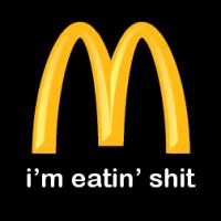 https://i2.wp.com/fc02.deviantart.com/fs23/i/2007/312/4/9/McDonalds__i__m_eating_shit_by_bak16.png