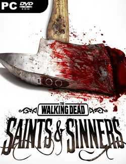 The Walking Dead Saints & Sinners Crack PC Download Torrent CPY