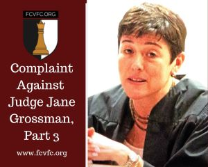 Complaint Against Judge Jane Grossman, Part 3